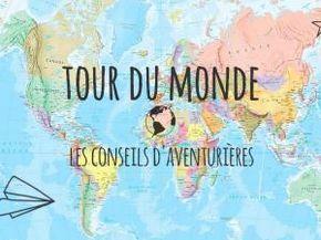 Tour du monde : les conseils d'aventurier ! www.lespauline.co…